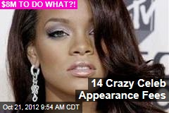14 Crazy Celeb Appearance Fees
