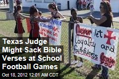 Texas Judge Might Sack Bible Verses at School Football Games
