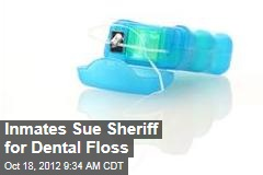 Inmates Sue Sheriff for Dental Floss