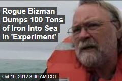 Rogue Bizman Dumps 100 Tons of Iron Into Sea in 'Experiment'