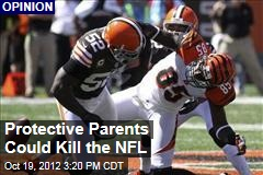 Protective Parents Could Kill the NFL