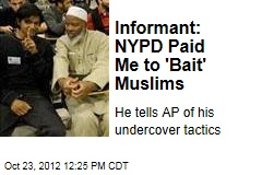 Informant: NYPD Paid Me to &amp;#39;Bait&amp;#39; Muslims