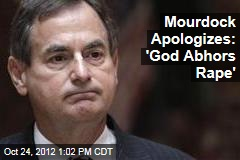 Mourdock Apologizes: &amp;#39;God Abhors Rape&amp;#39;