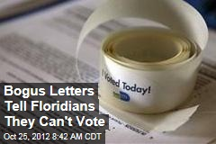 Bogus Letters Tell Floridians They Can&amp;#39;t Vote