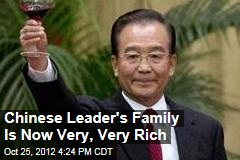 Chinese Leader's Family Is Now Very, Very Rich