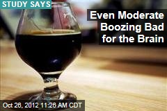 Even Moderate Boozing Bad for the Brain