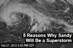 5 Reasons Why Sandy Will Be a Superstorm