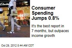 Consumer Spending Jumps 0.8%