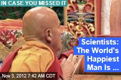 Scientists: The World's Happiest Man Is ...