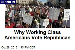 Why Working Class Americans Vote Republican