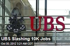UBS Slashing 10K Jobs