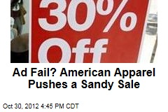Ad Fail? American Apparel Pushes a Sandy Sale