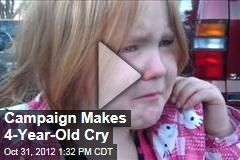 Campaign Makes 4-Year-Old Cry