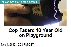 Cop Tasers 10-Year-Old on Playground