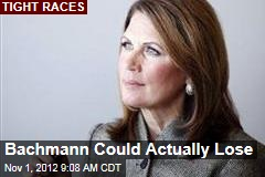 Bachmann Could Actually Lose