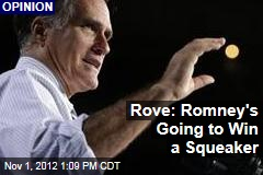 Rove: Romney&amp;#39;s Going to Win a Squeaker