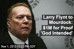 Larry Flynt to Mourdock: $1M for Proof 'God Intended'