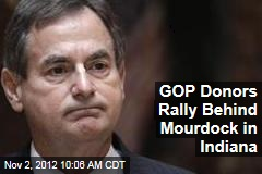 GOP Donors Rally Behind Mourdock in Indiana