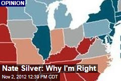Nate Silver: Why I&amp;#39;m Right