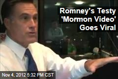 Romney&amp;#39;s Testy &amp;#39;Mormon Video&amp;#39; Goes Viral