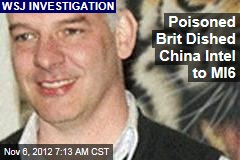 Poisoned Brit Dished China Intel to MI6