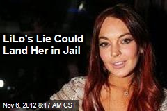 LiLo's Lie Could Land Her in Jail