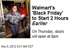 Walmart&amp;#39;s &amp;#39;Black Friday&amp;#39; to Start 2 Hours Earlier