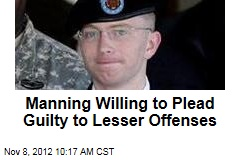 Manning Willing to Plead Guilty to Lesser Offenses