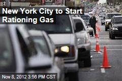 New York City to Start Rationing Gas