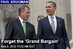 Forget the &amp;#39;Grand Bargain&amp;#39;