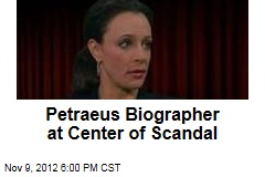 Petraeus Biographer at Center of Scandal