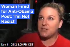 Woman Axed for Obama Facebook Post: 'I'm Not Crazy'
