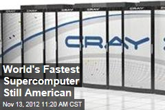 World's Fastest Supercomputer Still American