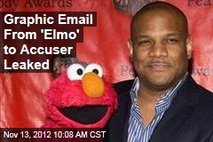 Graphic Email From &amp;#39;Elmo&amp;#39; to Accuser Leaked