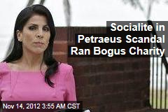 Woman in Petraeus Scandal Ran Bogus Charity