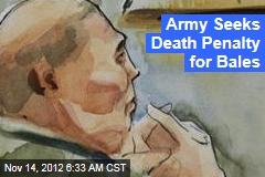 Army Seeks Death Penalty for Bales