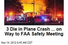 3 Die in Plane Crash ... on Way to FAA Safety Meeting