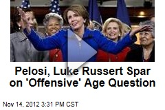 Pelosi, Luke Russert Spar on &amp;#39;Offensive&amp;#39; Age Question