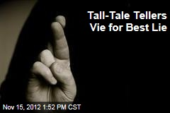 Tall-Tale Tellers Vie for Best Lie