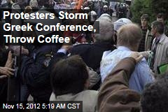Protesters Storm Greek Conference, Throw Coffee