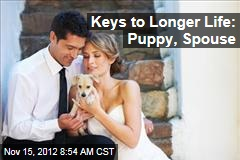 Keys to Longer Life: Puppy, Spouse