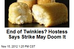 End of Twinkies? Hostess Says Strike May Doom It