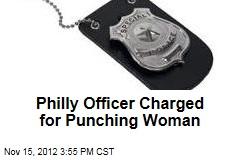 Philly Officer Charged for Punching Woman