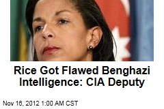 Rice Got Flawed Benghazi Intelligence: CIA Deputy