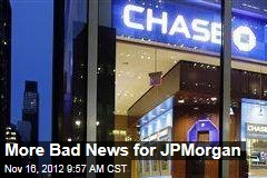 More Bad News for JPMorgan