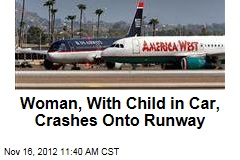 Woman, With Child in Car, Crashes Onto Runway