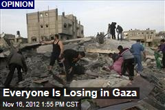 Everyone Is Losing in Gaza