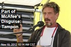 Part of McAfee's Disguise: Tampon