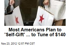 Most Americans Plan to 'Self-Gift' ... to Tune of $140