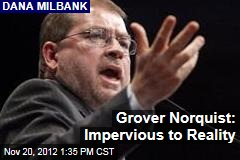 Grover Norquist: Impervious to Reality